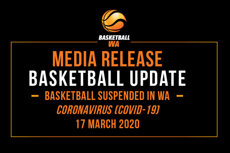 BASKETBALL UPDATE –  BASKETBALL SUSPENDED IN WA