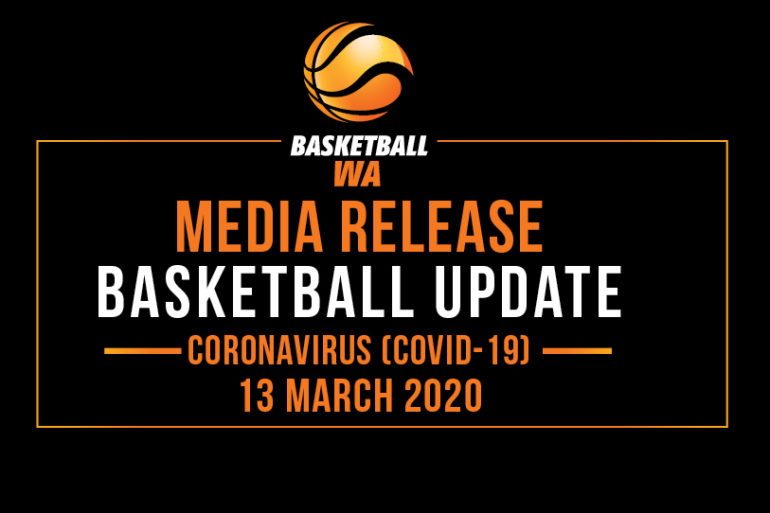 BASKETBALL UPDATE – 13 MARCH 2020