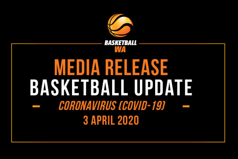 BASKETBALL UPDATE – 3 APRIL 2020 (COVID19)