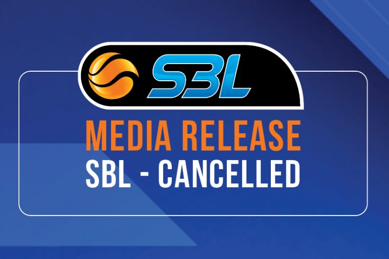 MEDIA RELEASE – SBL CANCELLED