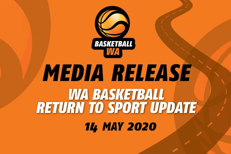 MEDIA RELEASE – WA Basketball – Return to Sport Update