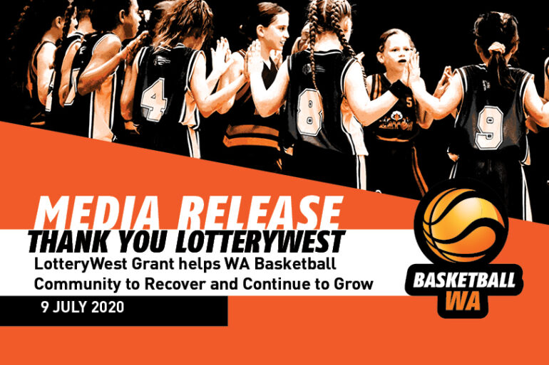 MEDIA RELEASE – LOTTERYWEST GRANT HELPS WA BASKETBALL COMMUNITY TO RECOVER AND CONTINUE TO GROW
