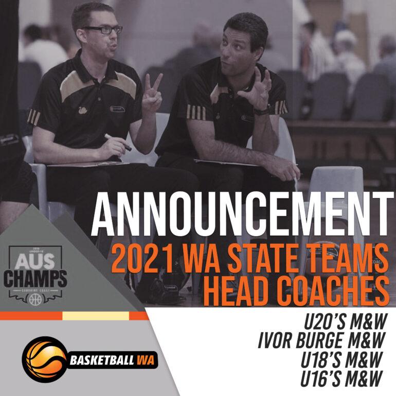 ANNOUNCEMENT – Head Coaches 2021 WA State Teams