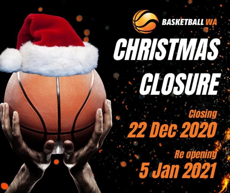 BASKETBALL WA CHRISTMAS CLOSURE
