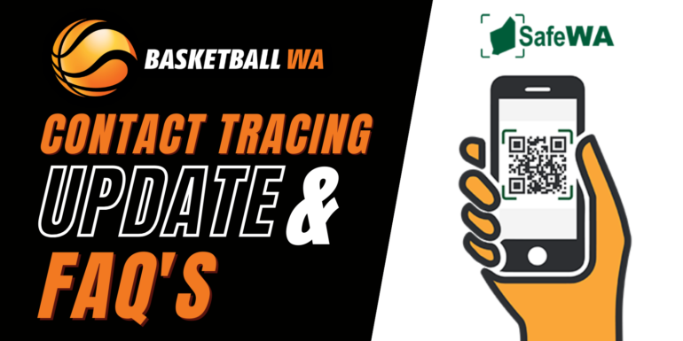 WA BASKETBALL – CONTACT TRACING UPDATE AND FAQ'S