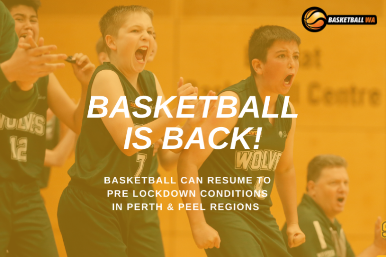 ANNOUNCEMENT- Basketball can resume to Pre-Lockdown conditions in Perth and Peel Regions