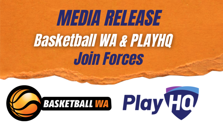 MEDIA RELEASE – Basketball WA and PLAYHQ Join Forces