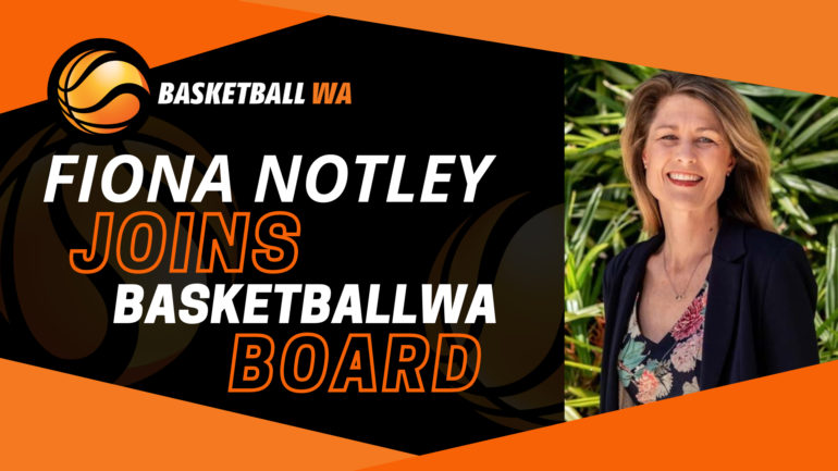 BASKETBALL WA APPOINTS FIONA NOTLEY TO THE BOARD